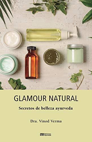 Glamour natural - Consejos de belleza ayurveda