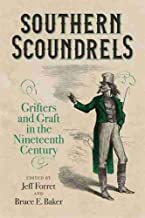 Southern Scoundrels: Grifters and Graft in the Nineteenth Century