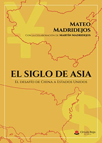 El siglo de Asia: El desafío de China a EE UU