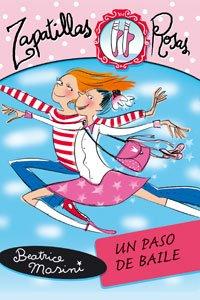 Un paso de baile (Libros Para Jóvenes - Libros De Consumo - Zapatillas Rosas)