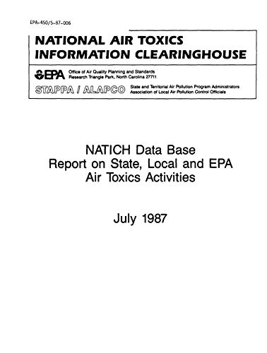 National Air Toxics Information Clearinghouse NATICH Data Base Report On State and Local and EPA Air Toxics Activities Final (English Edition)
