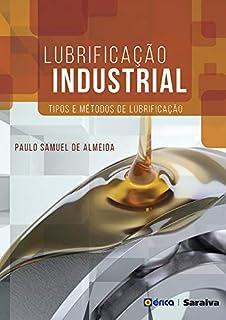 Lubrificação Industrial - tipos e métodos de lubrificação