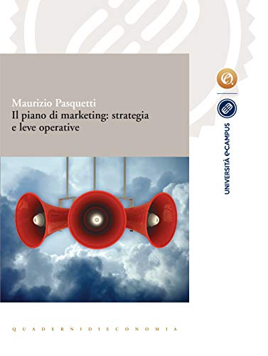 Il piano di marketing: strategia e leve operative (Collana eCampus Vol. 2) (Italian Edition)
