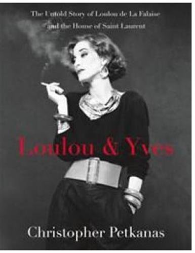 Image of Loulou & Yves: The Untold Story of Loulou de La Falaise and the House of Saint Laurent (ST. MARTIN'S PR)