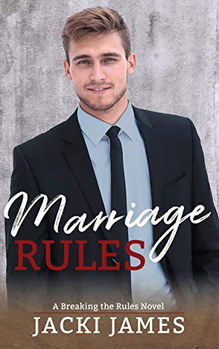 Marriage Rules: A Breaking the Rules Novel