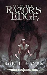 Along the Razor's Edge: An Epic Fantasy Adventure (The War Eternal Book 1)
