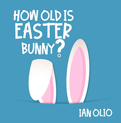 How Old Is Easter Bunny?: Book For Kids Ages 3-8! (English Edition)