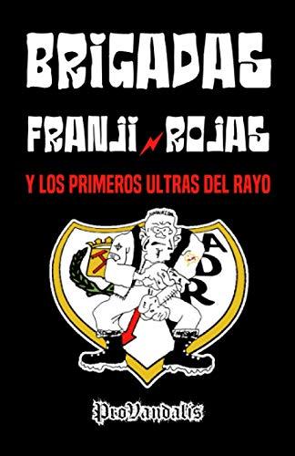 Brigadas Franji-Rojas y los primeros ultras del Rayo (ProVandalis)