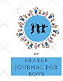 My prayer journal for boys: Guide To Prayer, Praise and Thanks Modern Calligraphy and Lettering : Journal and Notebook gift - With Lined and Blank Pages