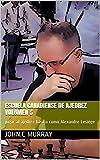 Escuela Canadiense de ajedrez Volumen 5 : jugar al ajedrez básico como Alexandre Lesiège