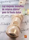 Las mejores melodías de música clásica para la flauta dulce - 1 Libro + 1 CD