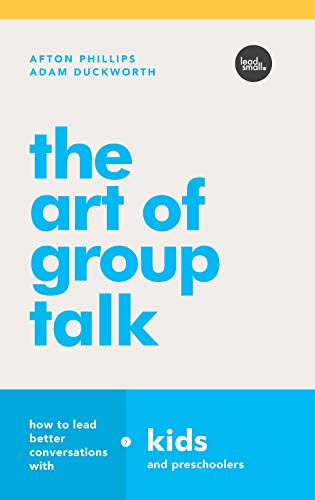 The Art of Group Talk: How to Lead Better Conversations with Kids and Preschoolers