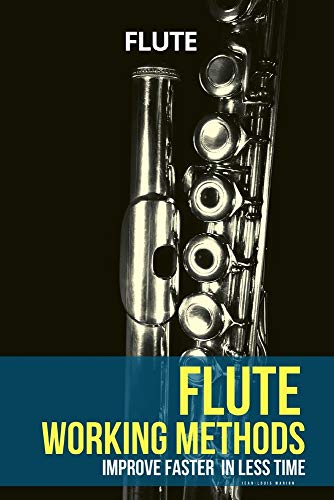 Flute working methods: flute method - improve faster in less time (Learn Music Very Fast)