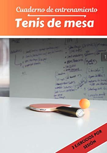 Cuaderno de entrenamiento Tenis de mesa: Planificación y seguimiento de las sesiones deportivas | Objetivos de ejercicio y entrenamiento para ... deportiva: Tenis de mesa | Idea de regalo |
