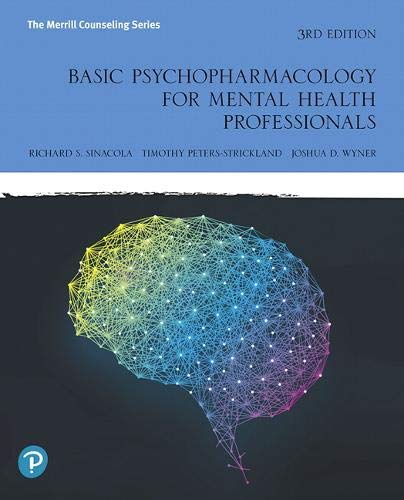 Compare Textbook Prices for Basic Psychopharmacology for Mental Health Professionals 3 Edition ISBN 9780134893648 by Sinacola, Richard,Peters-Strickland, Timothy,Wyner, Joshua