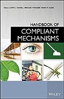 Handbook of Compliant Mechanisms