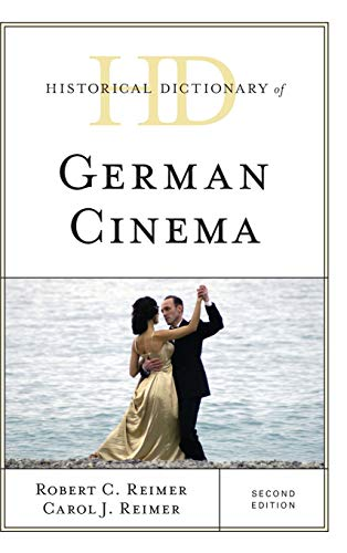 Historical Dictionary of German Cinema, Second Edition (Historical Dictionaries of Literature and the Arts)