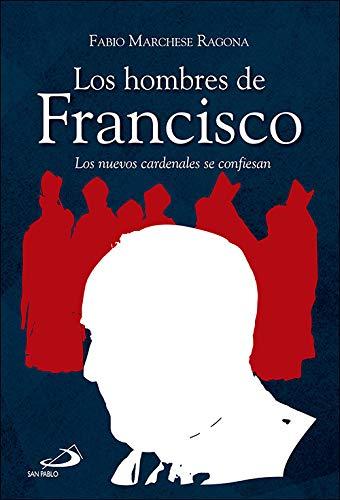 Los hombres de Francisco: Los nuevos cardenales se confiesan (Caminos)