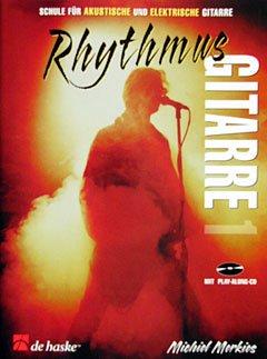 RHYTHMUS GITARRE 1 - arrangiert für Gitarre - mit CD [Noten / Sheetmusic] Komponist: MERKIES MICHIEL