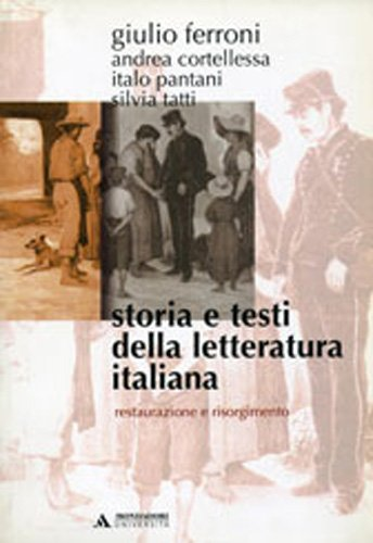 Storia e testi della letteratura italiana. Restaurazione e Risorgimento (1815-1861) (Vol. 7)