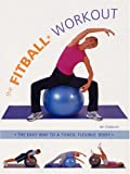 Fitball Workout: The Easy Way To A Toned, Flexible Body