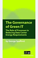 The Governance of Green IT: The Role of Processes in Reducing Data Center Energy Requirements Digital download