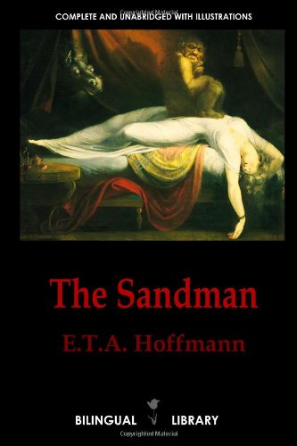 The Sandman-Der Sandmann and The Tales of Hoffmann-Les contes d'Hoffmann: English-German/English-French Parallel Text Edition