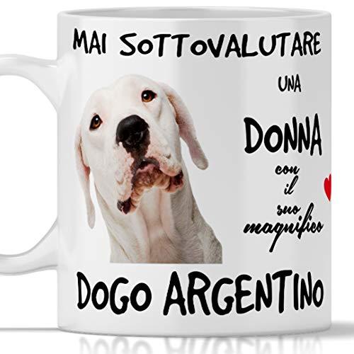 Tazza Dogo Argentino per Colazione, The, tisana, caffè, Cappuccino. Gadget Tazza Mai Sottovalutare Una Donna con Un Cane Dogo Argentino. Idea Regalo Originale