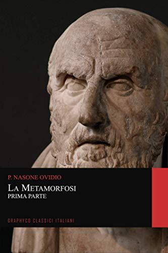 La Metamorfosi. Prima Parte (Graphyco Classici Italiani)