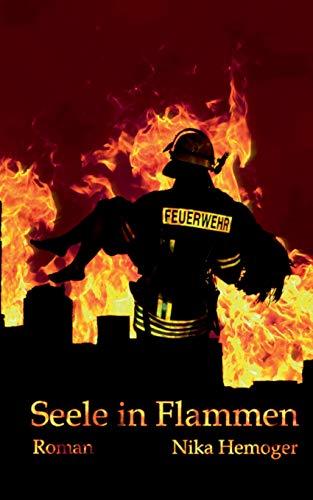 Seele in Flammen: Roman