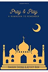 Ramadan Journal & Planner: 30 Days of Prayer, Fasting, Gratitude and Kindness - Daily Planner for the Holy Month of Ramadan Paperback