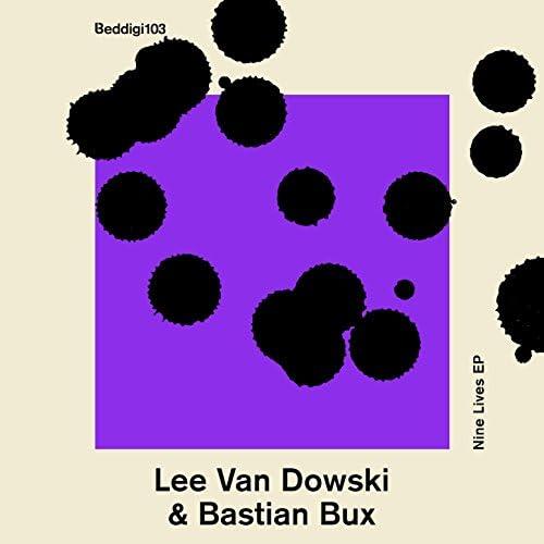 Lee Van Dowski, Bastian Bux