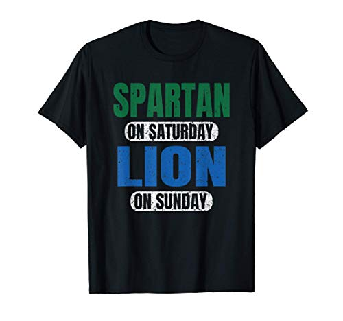 Spartan on Saturday Lion on Sunday Detroit Gift Ideas Funny T-Shirt