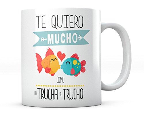 PANISCUS Taza para Regalar Te Quiero Mucho como la Trucha al Trucho Regalo para...