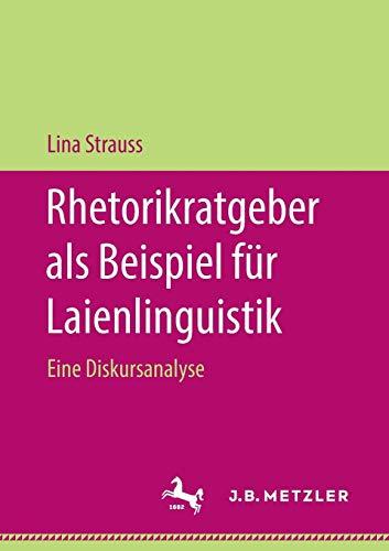 Rhetorikratgeber als Beispiel für Laienlinguistik: Eine Diskursanalyse