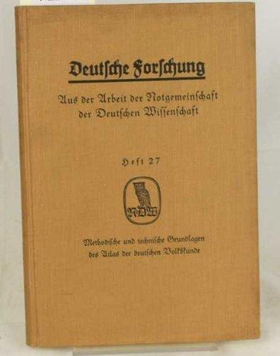 Deutsche Forschung, Aus der Arbeit der Notgemeinschaft der Deutschen Wissenschaft, Heft 27, Methodische und technische Grundlagen des Atlas der deutschen Volkskunde,