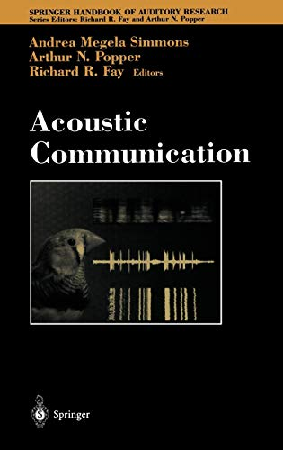 Acoustic Communication (Springer Handbook of Auditory Research (16), Band 16)