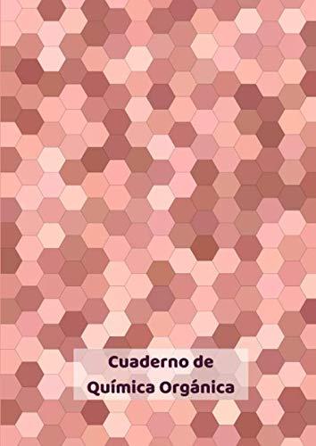 Cuaderno de Química Orgánica: Cuaderno con papel cuadriculado hexagonal, 100 páginas con hexágonos + 20 páginas con lineas horizontales, Tamaño A4