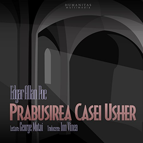 Prăbușirea Casei Usher                   By:                                                                                                                                 Edgar Allan Poe                               Narrated by:                                                                                                                                 George Motoi                      Length: 57 mins     1 rating     Overall 5.0