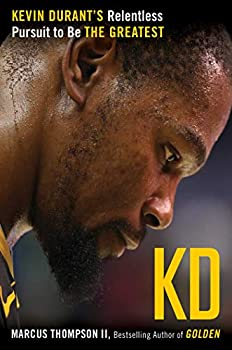 KD  Kevin Durant s Relentless Pursuit to Be the Greatest