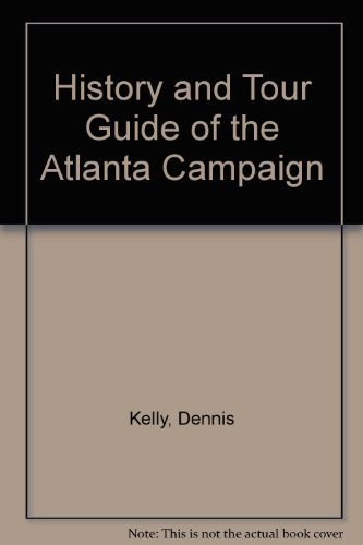 Blue & Gray Magazine's History and Tour Guide of the Atlanta Campaign
