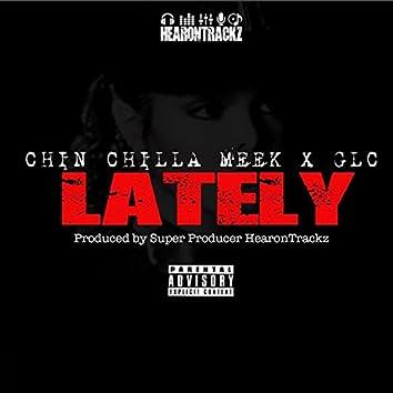 Lately (feat. Chin Chilla Meek & GLC)