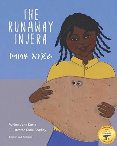 The Runaway Injera: An Ethiopian Fairy Tale in Amharic and English
