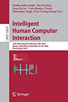 Intelligent Human Computer Interaction: 12th International Conference, IHCI 2020, Daegu, South Korea, November 24–26, 2020, Proceedings, Part I (Lecture Notes in Computer Science, 12615)