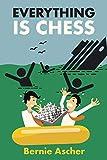 Everything Is Chess-Ascher, Bernie