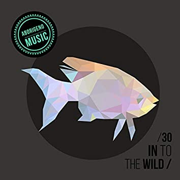 In To The Wild - Vol.30