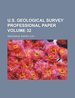 U.S. Geological Survey Professional Paper Volume 32