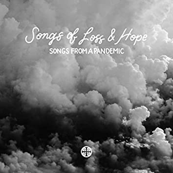 Songs of Loss and Hope (Songs from a Pandemic)
