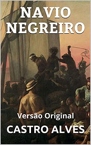 NAVIO NEGREIRO: Versão Original