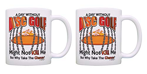 Disc Golf Gift Set A Day Without Disc Golf Why Take The Chance Mug 2 Pack Coffee Mugs Tea Cups White